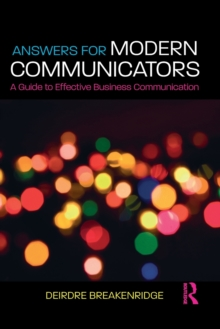 Answers for Modern Communicators : A Guide to Effective Business Communication, Paperback / softback Book