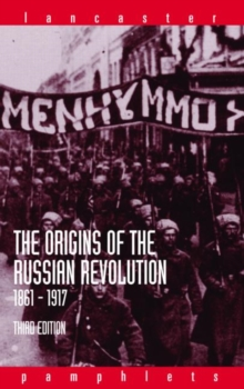 The Origins of the Russian Revolution, 1861-1917, Paperback Book
