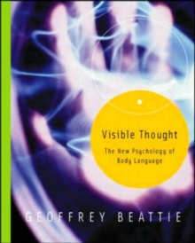 Visible Thought : The New Psychology of Body Language, Paperback Book