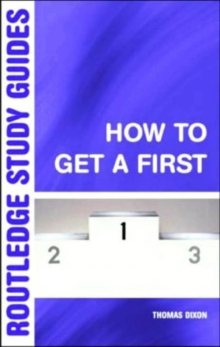 How to Get a First : The Essential Guide to Academic Success, Paperback / softback Book