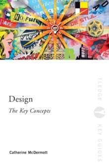 Design: The Key Concepts, Paperback Book