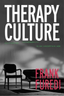 Therapy Culture : Cultivating Vulnerability in an Uncertain Age, Paperback Book