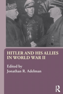 Hitler and His Allies in World War Two, Paperback / softback Book