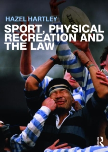 Sport, Physical Recreation and the Law, Paperback / softback Book