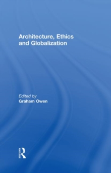 Architecture, Ethics and Globalization, Hardback Book