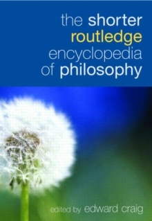 The Shorter Routledge Encyclopedia of Philosophy, Hardback Book