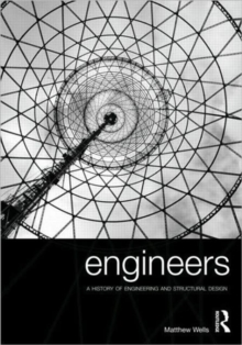 Engineers : A History of Engineering and Structural Design, Paperback / softback Book