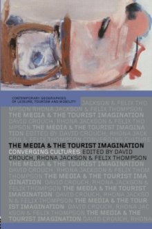 The Media and the Tourist Imagination : Converging Cultures, Paperback / softback Book