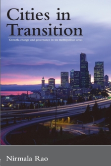 Cities in Transition : Growth, Change and Governance in Six Metropolitan Areas, Paperback / softback Book