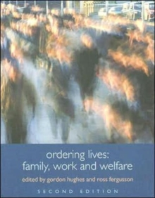 Ordering Lives : Family, Work and Welfare, Paperback / softback Book