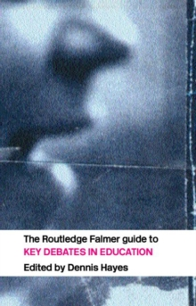 The RoutledgeFalmer Guide to Key Debates in Education, Paperback / softback Book