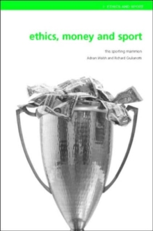 Ethics, Money and Sport : This Sporting Mammon, Paperback / softback Book