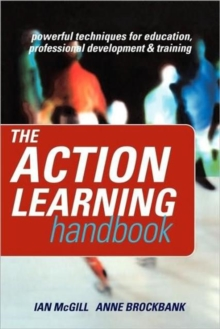 The Action Learning Handbook : Powerful Techniques for Education, Professional Development and Training, Paperback / softback Book