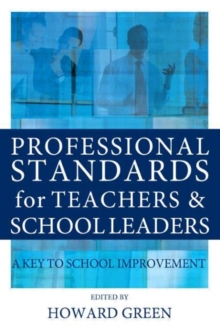 Professional Standards for Teachers and School Leaders : A Key to School Improvement, Paperback / softback Book