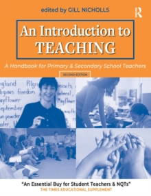 An Introduction to Teaching : A Handbook for Primary and Secondary School Teachers, Paperback / softback Book