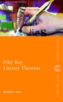 Fifty Key Literary Theorists, Paperback / softback Book