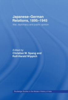 Japanese-German Relations, 1895-1945 : War, Diplomacy and Public Opinion, Hardback Book