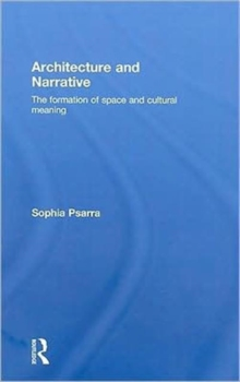 Architecture and Narrative : The Formation of Space and Cultural Meaning, Hardback Book