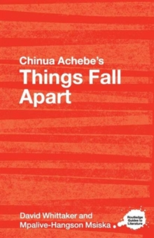 Chinua Achebe's Things Fall Apart : A Routledge Study Guide, Paperback / softback Book