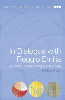 In Dialogue with Reggio Emilia : Listening, Researching and Learning, Paperback / softback Book
