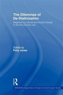 The Dilemmas of De-Stalinization : Negotiating Cultural and Social Change in the Khrushchev Era, Hardback Book