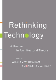 Rethinking Technology : A Reader in Architectural Theory, Paperback Book