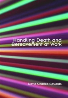Handling Death and Bereavement at Work, Paperback / softback Book