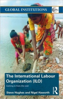 International Labour Organization (ILO) : Coming in from the Cold, Paperback / softback Book
