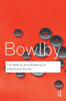 The Making & Breaking of Affectional Bonds, Paperback Book