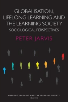 Globalization, Lifelong Learning and the Learning Society : Sociological Perspectives, Paperback / softback Book