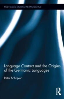 Language Contact and the Origins of the Germanic Languages, Hardback Book