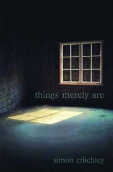 Things Merely are : Philosophy in the Poetry of Wallace Stevens, Paperback Book