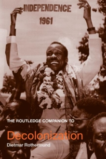 The Routledge Companion to Decolonization, Paperback / softback Book