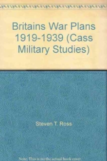 BRITAINS WAR PLANS 1919-1939, Paperback Book