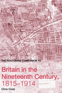 The Routledge Companion to Britain in the Nineteenth Century, 1815-1914, Hardback Book
