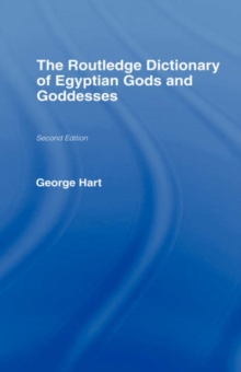 The Routledge Dictionary of Egyptian Gods and Goddesses, Hardback Book