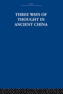 Three Ways of Thought in Ancient China, Hardback Book