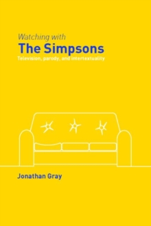 Watching with The Simpsons : Television, Parody, and Intertextuality, Paperback / softback Book