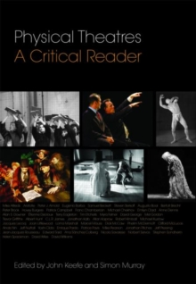 Physical Theatres : A Critical Reader, Paperback Book