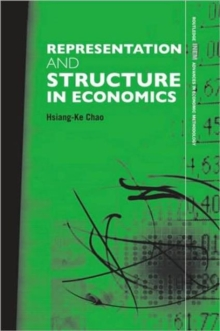 Representation and Structure in Economics : The Methodology of Econometric Models of the Consumption Function, Hardback Book