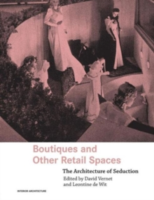 Boutiques and Other Retail Spaces : The Architecture of Seduction, Paperback / softback Book