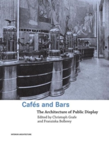 Cafes and Bars : The Architecture of Public Display, Paperback / softback Book