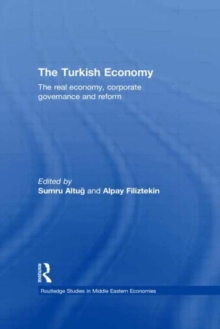 The Turkish Economy : The Real Economy, Corporate Governance and Reform, Hardback Book