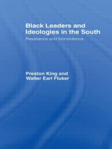 Black Leaders and Ideologies in the South : Resistance and Non-violence, Hardback Book