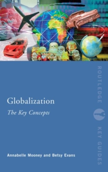 Globalization: The Key Concepts, Paperback Book