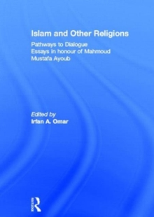 Islam and Other Religions : Pathways to Dialogue, Hardback Book