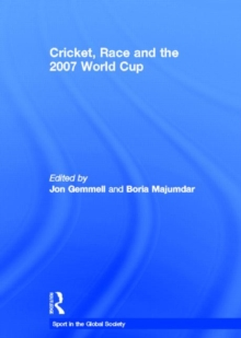 Cricket, Race and the 2007 World Cup, Hardback Book