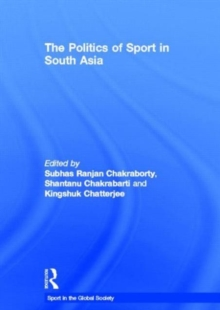 The Politics of Sport in South Asia, Hardback Book