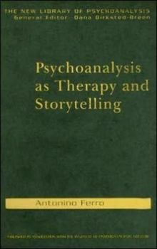 Psychoanalysis as Therapy and Storytelling, Hardback Book