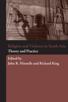 Religion and Violence in South Asia : Theory and Practice, Paperback / softback Book